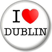 I Love / Heart DUBLIN 25mm Pin Button Badge Favourite City Place Home Town Cute