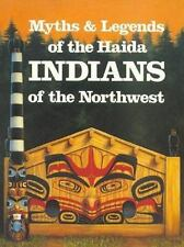 Myths and Legends of the Haida Indians of the Northwest by Martine J. Reid...