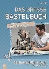Das große Bastelbuch für Senioren von Susanne Vogt (2017, Taschenbuch)