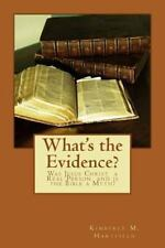 What's the Evidence? : Was Jesus Christ a Real Person and Is the Bible a...