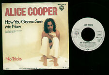 "7"" ALICE COOPER HOW YOU GONNA SEE ME NOW / NO TRICKS BETTY WRIGHT GERMANY 1978"