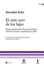 El m�s caro de los Lujos : Primera Exposici�n Nacional del Libro. Teatro...