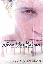 When You Believe by Jessica Barksdale Inclan (2006, Paperback)