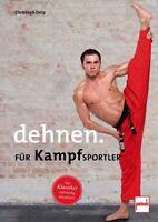 Dehnen für Kampfsportler Beweglichkeit Kampfsport Muskulatur Training Buch Neu