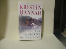 The Things We Do for Love by Kristin Hannah (2005, Mass Market)