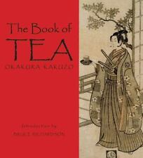 The Book Of Tea: Okakura Kakuzo: By Okakura Kakuzo, Bruce Richardson