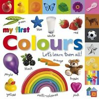 My First Colours Let's Learn Them All (My First Board Book) (Board) 1405370157
