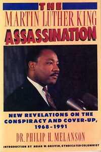 Melanson, Philip H.  THE MARTIN LUTHER KING ASSASSINATION : NEW REVELATIONS ON T