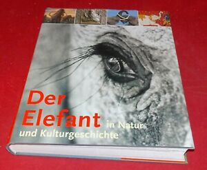 Der Elefant - In Natur und Kulturgeschichte