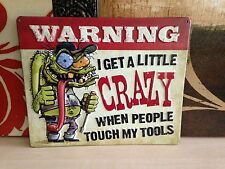 WARNING GET A LITTLE CRAZY EMBOSSED METAL SIGNN SHOP GARAGE WALL DISPLAY