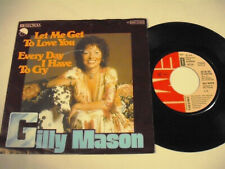 """GILLY MASON Let Me Get To Love You 7"""""""
