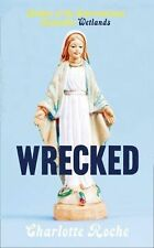 Wrecked by Roche, Charlotte