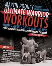 Ultimate Warrior Workouts (Training for Warriors): Fitness Secrets of the Martia