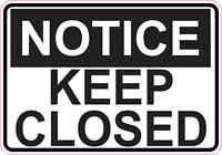 5 x 3.5 Notice Keep Closed Sticker Vinyl Sign Stickers Business Wall Door Signs