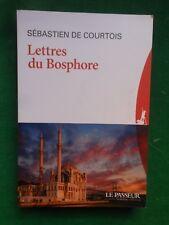 LETTRES DU BOSPHORE SEBASTIEN DE COURTOIS 2017 TURQUIE