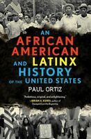 African American and Latinx History of the United States, Paperback by Ortiz,...