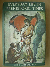 EVERYDAY LIFE IN PREHISTORIC TIMES C.H.B. AND M. QUENNELL HB
