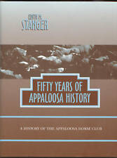 Stanger Fifty Years of Apaloosa History Horse Club