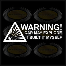 Warning Car May Explode Sticker Decal Funny Built Race Project Tuned Stance Lol
