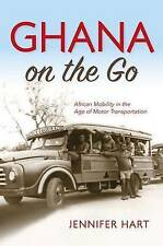 NEW Ghana on the Go: African Mobility in the Age of Motor Transportation