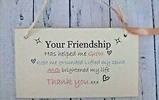 Your friendship has helped me Grow Hanging Signs Plaques best friends/gifts