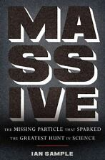 Massive: The Missing Particle That Sparked the Greatest Hunt in Science by Samp