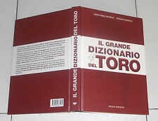 Gian Carlo Morino IL GRANDE DIZIONARIO DEL TORO Franco Ossola Torino Calcio 2015