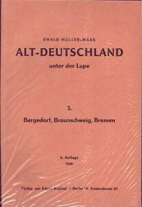Altdeutschland unter der Lupe - Bergedorf, Braunschweig, Bremen, neu