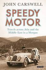 Speedie Motor: Travels Across Asia and the Middle East in a Morgan by John...