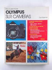 LIVRE MANUEL HOW TO SELECT & USE OLYMPUS SLR CAMERAS CARL SHIPMAN 1979 B8