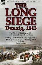 Long Siege : Danzig, 1813-the Siege of Dantzic, in 1813 by Louis Antoine Fran...