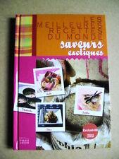 Livre Les meilleures recettes du monde saveurs exotiques /O24