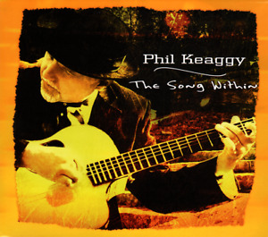 Phil Keaggy • The Song Within CD 2007 Autumn Records •• NEW ••
