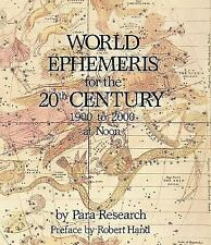 World Ephemeris for the 20th Century by Robert Hand and Para Research-1997-s/c