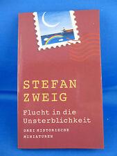 Mini TB:Flucht in die Unsterblichkeit.Drei historische Miniaturen/  Stefan Zweig