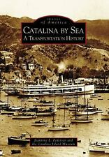 Images of America: Catalina by Sea : A Transportation History by Jeannine L....