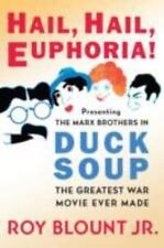 Hail, Hail, Euphoria!: Presenting the Marx Brothers in Duck Soup, the Greatest
