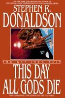 This Day All Gods Die: The Gap Into Ruin (Gap Cycle) by Donaldson, Stephen R.