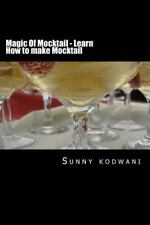 Magic of Mocktail - Learn How to Make Mocktail by Sunny kodwani (2016,...