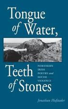 Tongue of Water, Teeth of Stones: Northern Irish Poetry and Social Vio-ExLibrary