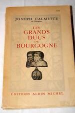 LES GRANDS DUCS DE BOURGOGNE-CALMETTE ILLUSTRE 1949