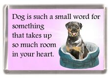"Rottweiler Dog Fridge Magnet ""Dog is such a small word...."" by Starprint"