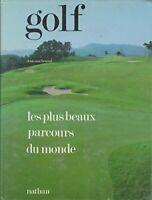 Golf. Les plus beaux parcours du monde - Denis Machenaud - Li - 481110 - 2170994