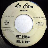 JILL & RAY 45 Hey Paula / Bobby Is The One TEEN Le Cam f557