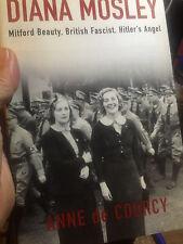 ANNE DE COURCY - Diana Mosley: Mitford Beauty, British Fascist, Hitler's Angel -