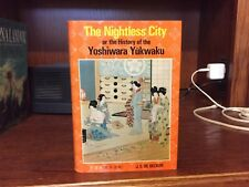 The Nightless City.  Sex/Geisha Guide to.Tokyo  1st Ptg. Tuttle 1971. Cloth copy