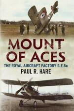 Mount of Aces: The Royal Aircraft Factory S.E.5a by Paul R. Hare | Hardcover Boo