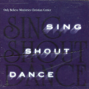 ONLY BELIEVE MINISTRIES Sing Shout Dance Botkins OHIO