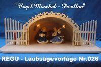 """REGU - LAUBSÄGEVORLAGE  Nr.026  für - """" Engel - Muschel / Pavillon """" +++++++++++"""