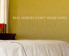 Wall Sticker Decal Quote Vinyl Art Lettering Real Heroes Don't Wear Capes IN43